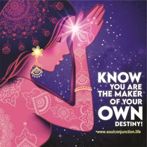 Know, You Are The Maker of Your Own Destiny!